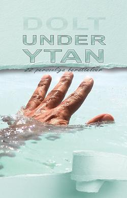 Dolt under ytan : 22 personliga berättelser
