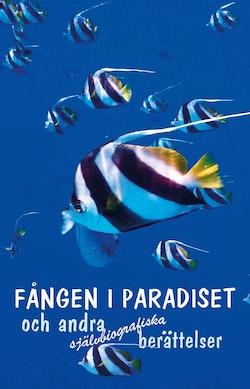 Fången i paradiset och andra självbiografiska berättelser