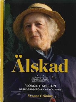 Älskad : Florrie Hamilton - herrgårdsfröken på Högfors