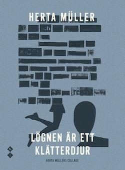 Lögnen är ett klätterdjur. Herta Müllers collage