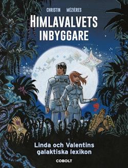 Himlavalvets inbyggare : Linda och Valentins galaktiska lexikon