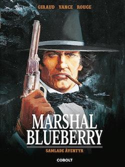 Marshal Blueberry. Samlade äventyr