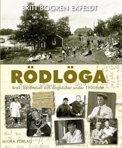 Rödlöga : Brev, berättelser och dagböcker under 1900-talet