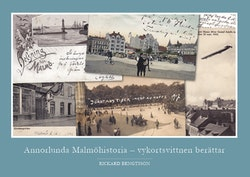 Annorlunda Malmöhistoria : vykortsvittnen berättar