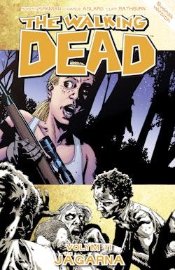 The Walking Dead volym 11. Jägarna