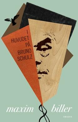 I huvudet på Bruno Schulz