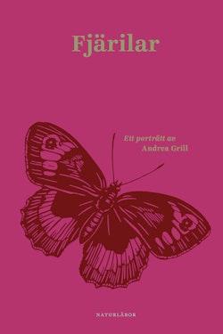 Fjärilar : Ett porträtt av Andrea Grill
