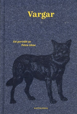 Vargar : ett porträtt av Petra Ahne