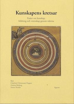 Kunskapens kretsar : essäer om kunskap, bildning och vetenskap genom tidern