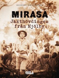 Mirasa : jakthövdingen från Mjölby