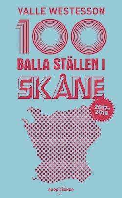100 balla ställen i Skåne 2017-2018