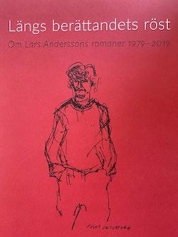 Längs berättandets röst : om Lars Anderssons romaner 1979 - 2019
