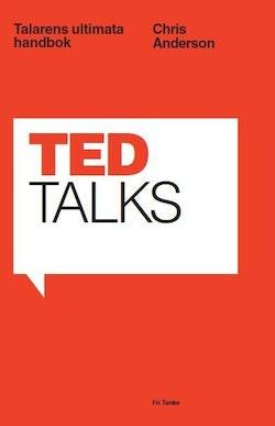 TED Talks : talarens ultimata handbok