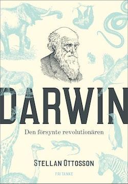 Darwin : den försynte revolutionären