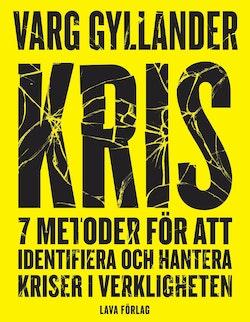 Kris : 7 metoder för att identifiera och hantera kriser i verkligheten