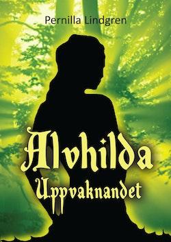 Alvhilda. Uppvaknandet