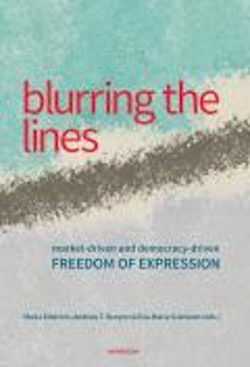 Blurring the lines : market-driven and democracy-driven freedom of expression