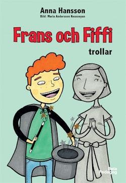 Frans och Fiffi trollar