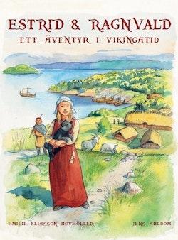 Estrid & Ragnvald : ett äventyr i vikingatid