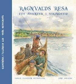 Ragnvalds resa : ett äventyr i vikingatid