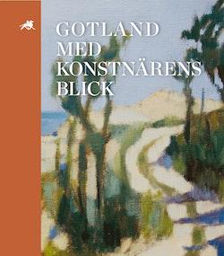 Gotländskt Arkiv 2017. Gotland med konstnärens blick
