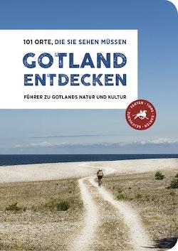 Gotland Entdecken – 101 Orte, Die sie Sehen Müssen