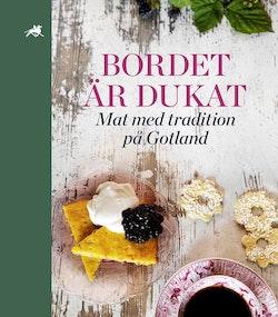 Bordet är dukat : mat med tradition på Gotland