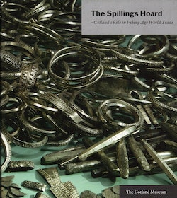 The Spillings Hoard - Gotland´s Role in Viking Age World Trade