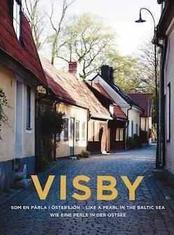 Visby : en pärla i Östersjön / Like a pearl in the Baltic sea / Wie eine perle in der ostsee