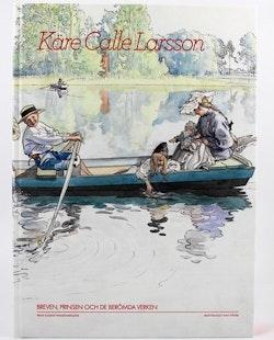 Käre Calle Larsson : breven, prinsen och de berömda verken