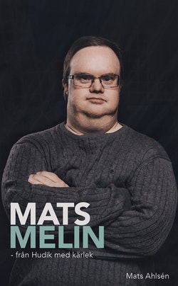 Mats Melin - från Hudik med kärlek / Lättläst