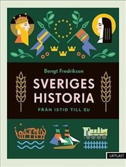 Sveriges historia : Från istid till EU / Lättläst