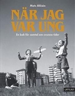 När jag var ung : en bok för samtal om svunna tider