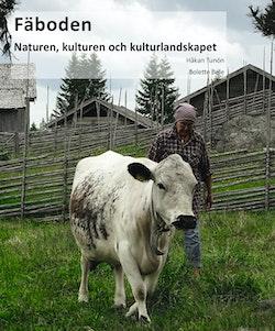 Fäboden: naturen, kulturen och kulturlandskapet
