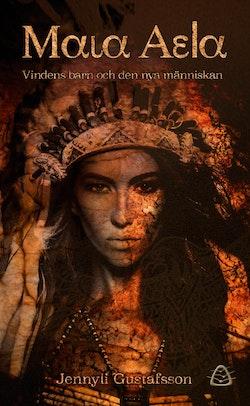 Maia Aela. Vindens barn och den nya människan