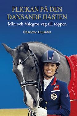 Flickan på den dansande hästen : min och Valegros väg till toppen