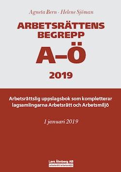Arbetsrättens begrepp A-Ö 2019 – Arbetsrättslig uppslagsbok som kompletterar lagsamlingarna Arbetsrätt och Arbetsmiljö
