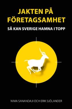 Jakten på företagsamhet : så kan Sverige hamna i topp