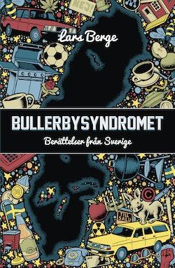Bullerbysyndromet : berättelser från Sverige