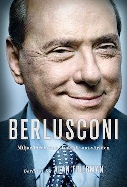 Berlusconi : miljardären som skakade om världen