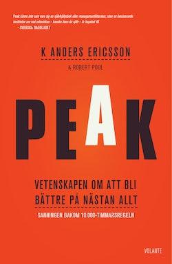 Peak : vetenskapen om att bli bättre på nästan allt : sanningen bakom 10 000-timmarsregeln
