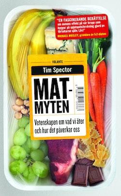 Matmyten : vetenskapen om vad vi äter och hur det påverkar oss