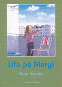 Lita på Mary!