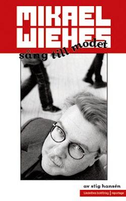 Mikael Wiehes sång till modet