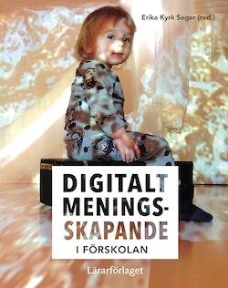 Digitalt meningsskapande i förskolan