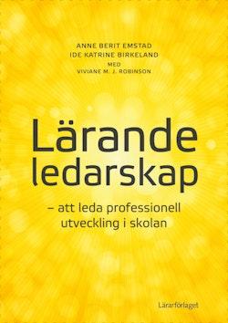 Lärande ledarskap : att leda professionell utveckling i skolan
