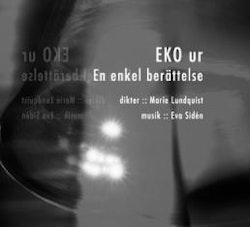 EKO ur En enkel berättelse : dikter, musik