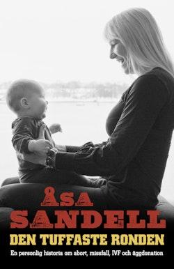 Den tuffaste ronden : en personlig historia om abort, missfall, IVF och äggdonation