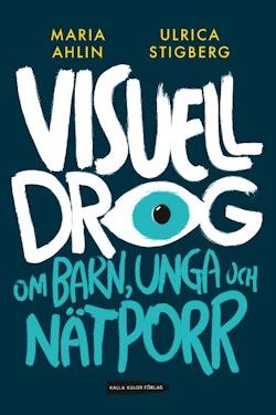 Visuell drog : om barn, unga och nätporr
