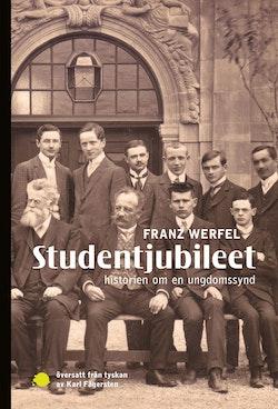 Studentjubileet : historien om en ungdomssynd